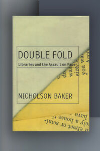 Double-Fold-Libraries-and-the-Assault-on-Paper-Nicholson-Baker-HC-1st-Book