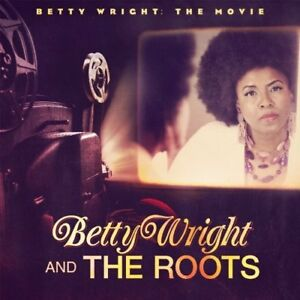 BETTY-WRIGHT-and-THE-ROOTS-Betty-Wright-The-Movie-2011-US-14-track-CD-NEW-SEALED