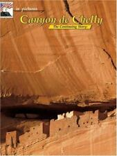 In Pictures Canyon de Chelly : The Continuing Story by Wilson, Jr. Hunter (2003, Paperback)