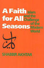 A Faith for All Seasons: Islam and the Challenge of the Modern World by Shabbir Akhtar (Hardback, 1991)