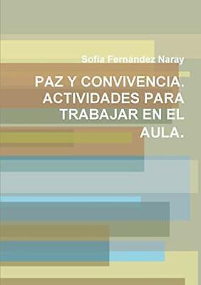 Paz Y Convivencia Actividades Para Trabajar En El Aula 9781446664957 Ebay
