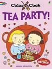 Color & Cook Tea Party! by Monica Wellington (Paperback, 2013)