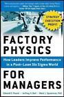 Factory Physics for Managers: How Leaders Improve Performance in a Post-Lean Six Sigma World von Jeffrey H. Bell, Edward S. Pound und Mark L. Spearman (2014, Gebundene Ausgabe)