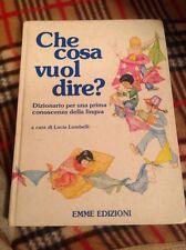 che cosa vuol dire? emme Edizioni Di Lucia Lumbelli Dizionario