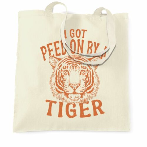 Funny Tote Bag I Got Peed On By A Tiger King Wildlife Wild Animal