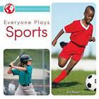 Everyone Plays Sports by Amy Popalis (Paperback / softback, 2015)