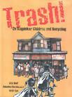 Trash!: On Ragpicker Children and Recycling by Anushka Ravishankar, Gita Wolf (Paperback, 2003)