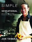 Simple to Sensational by Jun Tanaka (Hardback, 2009)