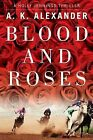 Blood and Roses by A K Alexander (Paperback / softback, 2013)