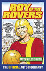 Roy of the Rovers: The Official Autobiography of Roy of the Rovers by Roy Race (Paperback, 2015)