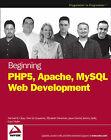 Beginning PHP5, Apache, and MySQL Web Development by Michael K. Glass, Gary Mailer, Jason Gerner, Jeremy Stolz, Yann Le Scouarnec, Elizabeth Naramore (Paperback, 2005)