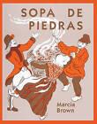 Sopa de Piedras (Stone Soup) by Marcia Brown (Hardback, 1996)
