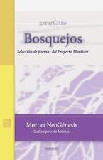 Bosquejos: Mort et NeoGénesis (la Conspiración Mántica) : Selección de Poemas...