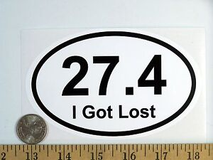 27-4-I-Got-Lost-26-2-Marathon-runners-Euro-Oval-Bumper-Sticker-B135