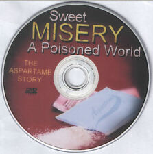 Sweet Misery: A Poisoned World- The Aspartame Story [DVD - 1h30m]
