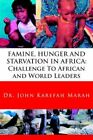 Famine Hunger and Starvation in Africa 9781425928285 Book
