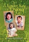 a Kinder Way of Dying 9781453560150 by Denise Richardson Hardcover