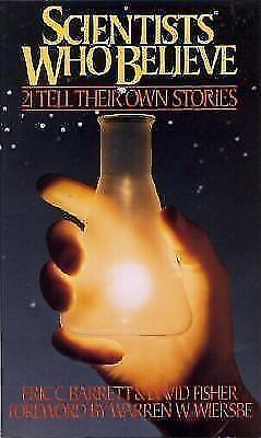 Scientists Who Believe: 21 Tell Their Own Stories von David Fisher und Eric...