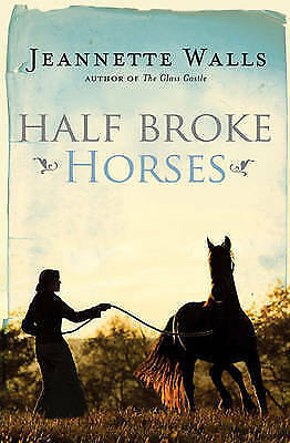"""AS NEW"" Walls, Jeannette, Half Broke Horses, Paperback Book"