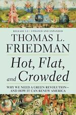 Hot, Flat, and Crowded : Why We Need a Green Revolution - And How It Can Renew America by Thomas L. Friedman (2009, Paperback)