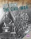 Life During the Civil War by Kelly Milner Halls (Hardback, 2015)