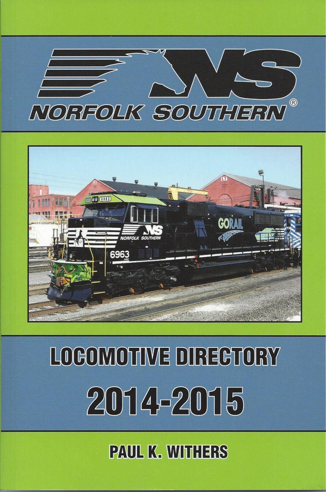 Norfolk Sud 2014-2015 Locomotiva Directory  fuori Stampa - Nuovo Libro
