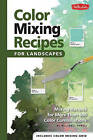 Color Mixing Recipes for Landscapes: Mixing Recipes for More Than 400 Color Combinations by William F. Powell (Hardback, 2012)