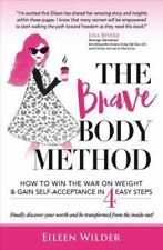 The Brave Body Method : How to Win the War on Weight and Gain Self-Acceptance...