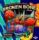 Your Amazing Body Mends a Broken Bone by Vicki Cobb (Paperback, 2009)