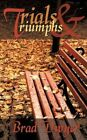 Trials and Triumphs 9781440153723 by Brad Dwyer Paperback