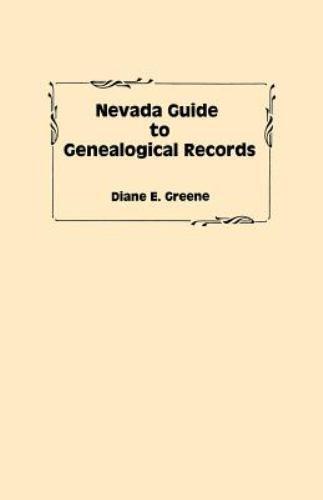 Nevada Guide to Genealogical Records, Greene, Diane E., Good Book