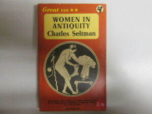 Acceptable  WOMEN IN ANTIQUITY  Seltman Charles 19560101 185 pages Foxing - Ammanford, United Kingdom - Acceptable  WOMEN IN ANTIQUITY  Seltman Charles 19560101 185 pages Foxing - Ammanford, United Kingdom
