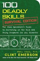 100 Deadly Skills Survival Edition The Seal Operative's Guide To Surviving In on sale