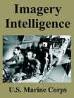 Imagery Intelligence by United States Marine Corps (Paperback / softback, 2005)