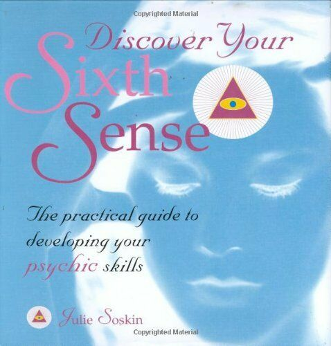 Discover Your Sixth Sense,Julie Soskin