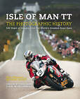 Isle of Man TT: The Photographic History by Bill Snelling (Hardback, 2015)