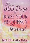 The 365 Days to Raise Your Frequency Journal by Adrema Press (Paperback / softback, 2013)