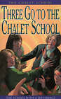 Three Go to the Chalet School by Elinor M. Brent-Dyer (Paperback, 1999)