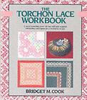 The Torchon Lace Workbook by Bridget M. Cook (Hardback, 1988)