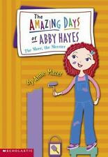 The More, The Merrier (The Amazing Days of Abby Hayes, No. 8) ( Mazer, Anne ) Us