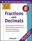 Practice Makes Perfect: Fractions, Decimals, and Percents by Erin Muschla (Paperback, 2012)