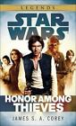 Star Wars - Legends: Honor among Thieves by James S. A. Corey (2015, Paperback)