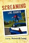 Screaming Like Giants by Richard W Curney (Paperback / softback, 2011)