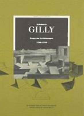 Friedrich Gilly : Essays on Architecture, 1796-1799, Paperback by Gilly, Frie...