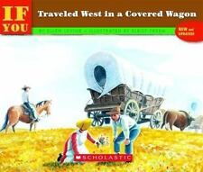 If You...: If You Traveled West in a Covered Wagon by Ellen Levine (1992, Paperback)