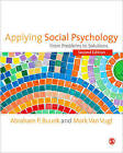 Applying Social Psychology: From Problems to Solutions by Mark van Vugt, Abraham P. Buunk (Paperback, 2013)