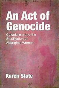 An-Act-of-Genocide-Colonialism-and-the-Sterilization-of-Aboriginal-Women-by-Sto