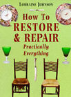 How to Restore and Repair Practically Everything by Lorraine Johnson (Paperback, 1988)