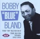 """The 3B Blues Boy - The Blues Years: 1952-59 by Bobby """"Blue"""" Bland (CD, Oct-1992, Ace (Label))"""