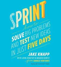 Sprint: How to Solve Big Problems and Test New Ideas in Just Five Days, Zeratsky